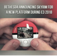 Skyrim, Bethesda, and Platform: BETHESDA ANNOUNCING SKYRIM FOR  A NEW PLATFORM DURING E3 2018 <p>Skyrim para Pocket PC será lo siguiente.</p>