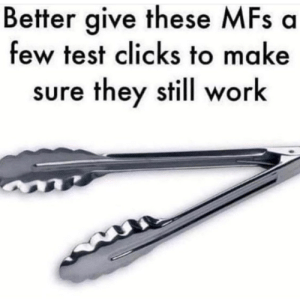 It's a must: Better give these MFs a  few test clicks to make  sure they still work It's a must