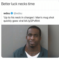 Y'all wrong for this 💀 https://t.co/ojJ3WGn1km: Better luck necks time  wdsu@wdsu  'Up to his neck in charges': Man's mug shot  quickly goes viral bit.ly/2PvRIrA Y'all wrong for this 💀 https://t.co/ojJ3WGn1km