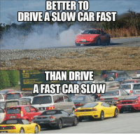 What's one slow car that needs more respect?  Car Throttle: BETTER TO  DRIVE ASLOWCAR FAST  THAN DRIVE  AFAST CAR SLOW What's one slow car that needs more respect?  Car Throttle