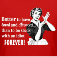Amen!!! #skulllady💀: Better to have  loved and divorced.  than to be stuck  with an idiot  FOREVER! Amen!!! #skulllady💀