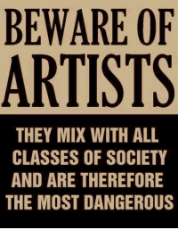 "Apple, Scare, and Target: BEWARE OF  ARTISTS  THEY MIX WITH ALL  CLASSES OF SOCIETY  AND ARE THEREFORE  THE MOST DANGEROUS <p><a class=""tumblr_blog"" href=""http://lostupnorth.tumblr.com/post/42420398608"" target=""_blank"">lostupnorth</a>:</p> <blockquote> <p><span class=""Apple-style-span"">""Beware of Artists"" - Actual poster issued by Senator Joseph McCarthy in 1950s, at height of the red scare.</span></p> </blockquote>"
