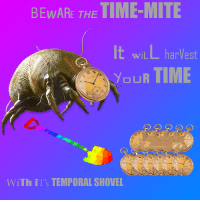 "ils: BEWARE THE TIME-MITIE  wiLL harVest  WI  YoUR TIME  b.  WiTh il""s TEMPORAL SHOVEL"