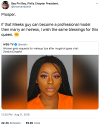 Makeup, Queen, and Marijuana: Bey Phi Bey, Philly Chapter President.  @brownandbella  Prosper.  If that Meeks guy can become a professional model  then marry an heiress, I wish the same blessings for this  queen  WSB-TV @wsbtv  Woman gets requests for makeup tips after mugshot goes viral:  2wsb.tv/2nppfxl  12:25 PM Aug 11, 2018  22.4K Retweets  59.9K Likes Make her famous 🔥 (arrested for tiny possession of marijuana)
