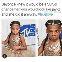 Beyoncé knew it would be a 50/50  chance her kids would look like jay-z  meme and she did it anyway. #truelove  V l  M U  A W True love😂🙏 (follow me for more @damnchill )