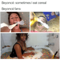 "Funny, Coupling, and Fertility: Beyoncé: sometimes eat cereal  Beyoncé fans:  @Masi Popal Watch women get upset when their husbands only impregnate them with 1 baby. ""You better get back in there and fertilize couple more or this shit is over"""