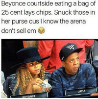 Beyonce, Jay, and Jay Z: Beyonce courtside eatinga bag of  25 cent lays chips. Snuck those in  her purse cus I know the arena  don't sell em  JAY-Z  BEYONCE 😭😭😭😭Follow @hoodsfinestclips
