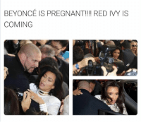 She wanna get run up on with that pregnancy dick so fast fuckk ur mental issues Kanye there are pressing times ahead! Leggo 🏃♀️: BEYONCE IS PREGNANT!!!! RED IVY IS  COMING She wanna get run up on with that pregnancy dick so fast fuckk ur mental issues Kanye there are pressing times ahead! Leggo 🏃♀️