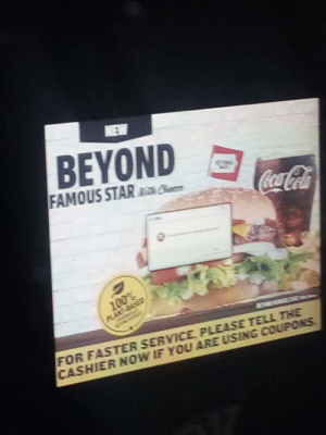 Beyond gone wrong: BEYOND -  FAMOUS STARC  FOR FASTER SERVICE PLEASE TELL THE  CASHIER NOW I  F YOU ARE USING COUPONS Beyond gone wrong