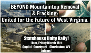 Friday, Future, and Charleston: BEYOND Mountaintop Removal  & Fracking:  United for the Future of West Virginia.  Statehouse Unity Rally!  11am, Friday March 15th  Capitol Courtyard - Charleston, WV  Join us! Beyond Mountaintop Removal & Fracking: United for the Future of W.Va ...