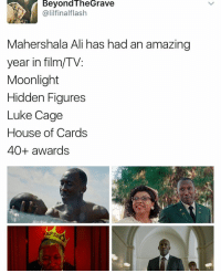 Memes, House of Cards, and Moonlight: Beyond The Grave  Galilfinalflash  Maher shala Ali has had an amazing  year in film/TV:  Moonlight  Hidden Figures  Luke Cage  House of Cards  40+ awards :)