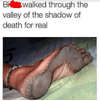 Funny, Death, and The Shadow: Bh walked through the  valley of the shadow of  death for real 🤢