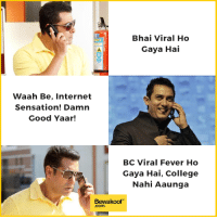 "Tag your friends :P  Express effectively with these T-shirts - http://bit.ly/haddhaiyaar Credits- @farzi_galib: Bhai Viral Ho  Gaya Hai  Waah Be, Internet  Sensation! Damn  Good Yaar!  BC Viral Fever Ho  Gaya Hai, College  Nahi Aaunga  Bewakoof""  .com Tag your friends :P  Express effectively with these T-shirts - http://bit.ly/haddhaiyaar Credits- @farzi_galib"