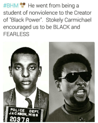 "💯✊ Kwame Ture (born Stokely Carmichael) was a Trinidadian-American who became a prominent figure in the Civil Rights Movement and the global Pan-African movement. He grew up in the United States from the age of 11 and became an activist while he attended Howard University. He would eventually become active in the Black Power movement, first as a leader of the Student Nonviolent Coordinating Committee (SNCC), later as the ""Honorary Prime Minister"" of the Black Panther Party (BPP), and finally as a leader of the All-African People's Revolutionary Party (A-APRP). stokleycarmichael, kwameture blacklivesmatter, blackkings blackqueens BlackGirlMagic blackisbeautiful, blackandproud, blackandbeautiful melaninpower melanin proudtobeblack unapologeticallyblack blackhistory blackexcellence blackpride blackpower blackhistory365, blackhistorymonth:  #BHM He went from being a  student of nonviolence to the Creator  of ""Black Power Stokely Carmichael  encouraged us to be BLACK and  FEARLESS  POLICE DEPT  JACKBON, M188  2097 💯✊ Kwame Ture (born Stokely Carmichael) was a Trinidadian-American who became a prominent figure in the Civil Rights Movement and the global Pan-African movement. He grew up in the United States from the age of 11 and became an activist while he attended Howard University. He would eventually become active in the Black Power movement, first as a leader of the Student Nonviolent Coordinating Committee (SNCC), later as the ""Honorary Prime Minister"" of the Black Panther Party (BPP), and finally as a leader of the All-African People's Revolutionary Party (A-APRP). stokleycarmichael, kwameture blacklivesmatter, blackkings blackqueens BlackGirlMagic blackisbeautiful, blackandproud, blackandbeautiful melaninpower melanin proudtobeblack unapologeticallyblack blackhistory blackexcellence blackpride blackpower blackhistory365, blackhistorymonth"