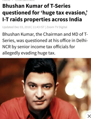 """And they claim their company to be a """"Legid"""" one: Bhushan Kumar of T-Series  questioned for 'huge tax evasion,  l-T raids properties across India  Updated Dec 03, 2018 11:43 IST