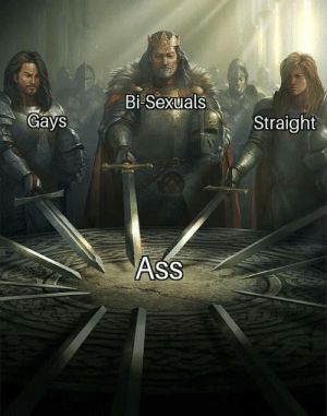 It really do be like that.: Bi Sexuals  Gays  Straight  ASS It really do be like that.