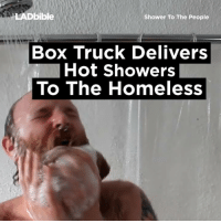 bible  Shower To The People  Box Truck Delivers  Hot Showers  To The Homeless This is AWESOME!!!!!!