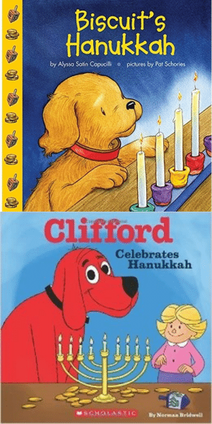Target, Tumblr, and Blog: Bicuits  Hanukkah  by Alyssa Satin Copucilhi  pictures by Pat Schories   Clistord  Celebrates  Hanukkah  SCHOLASTIC  By Norman Brldwell latkek: Can you believe Clifford the big red dog and Biscuit are Jewish? Icons.