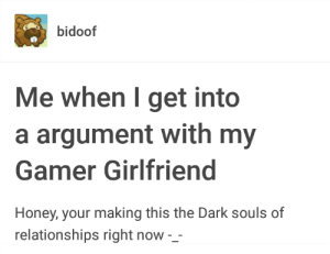Have you ever felt hatred in your heart? Have you ever wanted to? Well, too bad if you didnt, now look at this.: bidoof  Me when I get into  a argument with my  Gamer Girlfriend  Honey, your making this the Dark souls of  relationships right now -_ Have you ever felt hatred in your heart? Have you ever wanted to? Well, too bad if you didnt, now look at this.