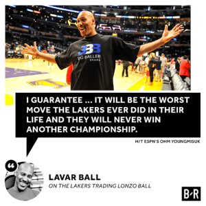 LaVar speaks: BIG BALLER  BRAND  IGUARANTEE... IT WILL BE THE WORST  MOVE THE LAKERS EVER DID IN THEIR  LIFE AND THEY WILL NEVER WIN  ANOTHER CHAMPIONSHIP.  H/T ESPN'S OHM YOUNGMISUK  66  LAVAR BALL  ON THE LAKERS TRADING LONZO BALL  B R LaVar speaks