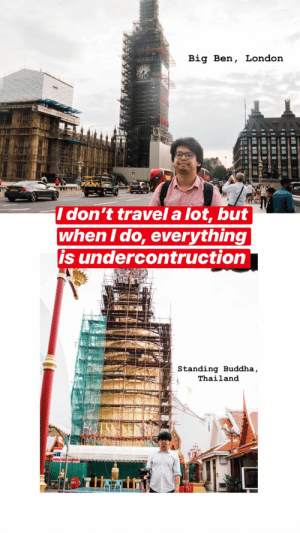 Funny, Break, and Buddha: Big Ben, London  I don't travel a lot, but  when T do, everything  is undercontruction  Standing Buddha,  Thailand Living/working in Hawaii, took a break to travel. via /r/funny https://ift.tt/2C9zK2y