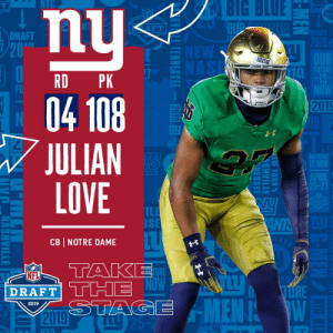 With the #108 overall pick in the 2019 @NFLDraft, the @Giants select CB Julian Love! #NFLDraft https://t.co/Oy7i5IasCC: BIG BLUE  nu  04 108  JULIAN  LOVE  DRA  DRAFT  20  IRISH  RD PK  Taヶ  FU  2019  ILI  SSE  CB NOTRE DAME  D R  AP  TURE  NFL  O URE  DRAFT  2019  IVO With the #108 overall pick in the 2019 @NFLDraft, the @Giants select CB Julian Love! #NFLDraft https://t.co/Oy7i5IasCC