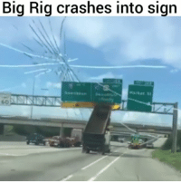 Memes, Link, and Watch: Big Rig crashes into sign  Market S  60 They tried to tell him 😩 watch now at pmwhiphop.com link in bio @pmwhiphop