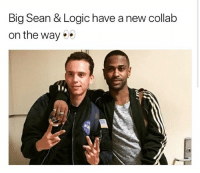 bigsean and logic with a Collab on the way 👀 rap: Big Sean & Logic have a new collab  on the way bigsean and logic with a Collab on the way 👀 rap