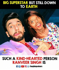 Earth, Indianpeoplefacebook, and Ranveer Singh: BIG SUPERSTAR BUT STILL DOWN  TO EARTH  LAUGHING  SUCH A KIND-HEARTED PERSON  RANVEER SINGH IS