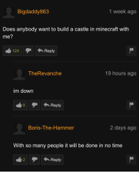 "<p>PH comments keeping it wholesome via /r/wholesomememes <a href=""http://ift.tt/2uPdZhm"">http://ift.tt/2uPdZhm</a></p>: Bigdaddy863  1 week ago  Does anybody want to build a castle in minecraft with  me?  124  Reply  TheRevanche  19 hours ago  im down  40Reply  Boris-The-Hammer  2 days ago  With so many people it will be done in no time  2 Reply <p>PH comments keeping it wholesome via /r/wholesomememes <a href=""http://ift.tt/2uPdZhm"">http://ift.tt/2uPdZhm</a></p>"