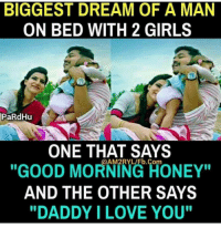 "<p>The Biggest Dream (x-post /r/indianpeoplefacebook) via /r/wholesomememes <a href=""http://ift.tt/2x2ES0S"">http://ift.tt/2x2ES0S</a></p>: BIGGEST DREAM OF A MAN  ON BED WITH 2 GIRLS  PaRdHu  ONE THAT SAYS  ""GOOD MORNING TONEY'""  AND THE OTHER SAYS  ""DADDY ILOVE YOU""  @AM2RYL/Fb.Com <p>The Biggest Dream (x-post /r/indianpeoplefacebook) via /r/wholesomememes <a href=""http://ift.tt/2x2ES0S"">http://ift.tt/2x2ES0S</a></p>"