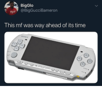 Bad, Bad Boys, and Christmas: BigGlo  @BigGucciBameron  This mf was way ahead of its time  SONY  HOLD  SELEC I got one of these bad boys for Christmas and choked my chicken for the first time on my psp z