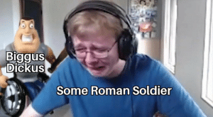 Dank Memes, Roman, and Soldier: Biggus  Dickus  Some Roman Soldier You guys met My fwend