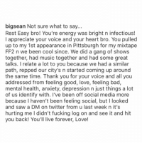 Big Sean had this to say about the passing of #MacMiller...🙏💯 @BigSean #RIPMacMiller https://t.co/CAtGz43zbd: bigsean Not sure what to say.  Rest Easy bro! You're energy was bright n infectious!  I appreciate your voice and your heart bro. You pulled  up to my 1st appearance in Pittsburgh for my mixtape  FF2 n we been cool since. We did a gang of shows  together, had music together and had some great  talks. I relate a lot to you because we had a similar  path, repped our city's n started coming up around  the same time. Thank you for your voice and all you  addressed from feeling good, love, feeling bad,  mental health, anxiety, depression n just things a lot  of us identify with. I've been off social media more  because I haven't been feeling social, but I looked  and saw a DM on twitter from u last week n it's  hurting me lI didn't fucking log on and see it and hit  you back! You'll live forever, Love! Big Sean had this to say about the passing of #MacMiller...🙏💯 @BigSean #RIPMacMiller https://t.co/CAtGz43zbd