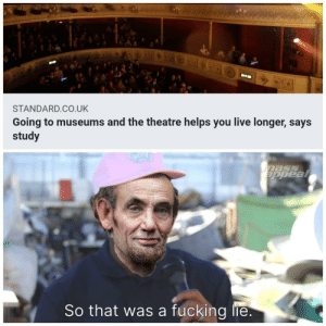 Poor Abe by Lams1d MORE MEMES: BIK  STANDARD.CO.UK  Going to museums and the theatre helps you live longer, says  study  nass  ppeal  So that was a fucking lie. Poor Abe by Lams1d MORE MEMES