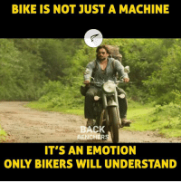 Memes, Bike, and 🤖: BIKE IS NOT JUST A MACHINE  BACK  BENCHER  IT'S AN EMOTION
