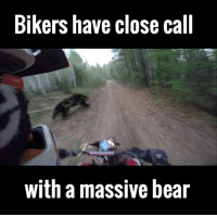 Off-road dirt biking sounds adrenaline filled enough without throwing a massive bear into the equation.. via ViralHog: Bikers have close call  with a massive bear Off-road dirt biking sounds adrenaline filled enough without throwing a massive bear into the equation.. via ViralHog