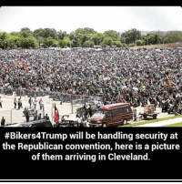 America, Memes, and News:  #Bikers4Trump will be handling security at  the Republican convention, here is a picture  of them arriving in Cleveland. NRA molonlabe UncleSamsMisguidedChildren conservative 2a military veteran 2Amendment Police donaldtrump hillaryclinton usmc USMarine tactical hillaryforprison2016 Trump2016 gun Politics AMERICA AR15 Republican USA News HillaryForPrison Constitutionalist ThinBlueLine Infantry BreakingNews BlueLivesMatter Grunt