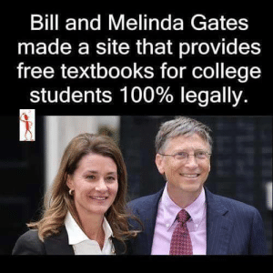 Anaconda, College, and Omg: Bill and Melinda Gates  made a site that provides  free textbooks for college  students 100% legally. amey-winehouse:  studyblr-bri:   englishlit-chic:  kaciart:  stanfordetc:  ohthekorean:  gogomrbrown:  https://openstaxcollege.org FUCK CAPITALISM! This didn't cost tax payers anything. You don't need to be a governing body with a police force to do decent things.  stanfordetc freedomofscreech  THANK  Just going to pop this here for you guys.  Important ☝🏼️  REBLOGGING THE FUCK OUTTA THIS   Omg