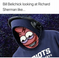 You know it's going to happen.. (Harry Lyles Jr.): Bill Belichick looking at Richard  Sherman like... You know it's going to happen.. (Harry Lyles Jr.)