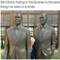 Bill Clinton, Best, and Clinton: Bill Clinton hiding in the Bushes is the best  thing I've seen in a while