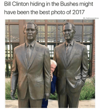 @friendofbae is by far the funniest meme page on Instagram: Bill Clinton hiding in the Bushes might  have been the best photo of 2017  @ theblessedone @friendofbae is by far the funniest meme page on Instagram