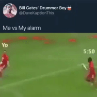 Bill Gates, Facts, and Funny: Bill Gates' Drummer Boy  @DaveKaptionThis  Me vs My alarm  Yo  5:50 Facts😂😂😂