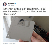 "Saw, Old, and Icon: Bill Gross  @Bill_Gross  In the ""I'm getting old"" department.., a kid  saw this and said, ""oh, you 3D-printed the  Save' lcon.""  3.5, DS  double side  35 TPI  12:48 AM-18 Oct 2017 3D Printed the save icon"