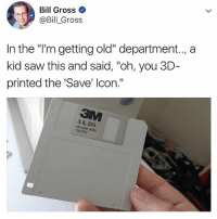 """like if you know what this is 😂: Bill Gross ^  @Bill_Gross  In the """"l'm getting old"""" department.., a  kid saw this and said, """"oh, you 3D  printed the 'Save' lcon.""""  3.5, DS  double side  135 TPI like if you know what this is 😂"""