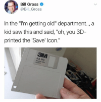 """tpi: Bill Gross  @Bill_Gross  In the """"'m getting old"""" department.,a  kid saw this and said, """"oh, you 3D-  printed the 'Save' Icon.""""  3.5, DS  double side  135 TPI"""