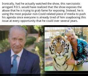 Bill Maher has an opinion on a show he has never watched....: Bill Maher has an opinion on a show he has never watched....