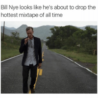 Bill Nye, Friends, and Mixtapes: Bill Nye looks like he's about to drop the  hottest mixtape of all time I'M INSPIRED TO BE GREAT🙌🏻 @funnyblack.s ➡️ TAG 5 FRIENDS ➡️ TURN ON POST NOTIFICATIONS INSPIRE
