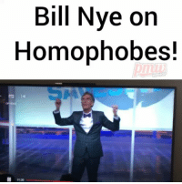 Bill Nye, Memes, and Science: Bill Nye on  Homophobes!  HIPHOP billnye the science guy has a message for homophobes - GetOverIt! What are your thoughts? @pmwhiphop @pmwhiphop pmw