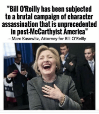 """The SkepDick: """"Bill O'Reilly has been subjected  to a brutal campaign of character  assassination that is unprecedented  in post-McCarthyist America""""  Marc Kasowitz, Attorney for Bill O'Reilly The SkepDick"""